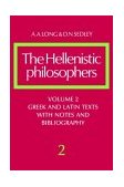Hellenistic Philosophers Greek and Latin Texts with Notes and Bibliography