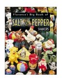 Florence's Big Book of Salt and Pepper Shakers 2002 9781574322576 Front Cover