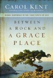 Between a Rock and a Grace Place Divine Surprises in the Tight Spots of Life 2013 9780310337577 Front Cover