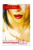Shanghai Baby A Novel 1st 2002 9780743421577 Front Cover