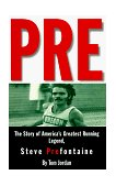 Pre The Story of America's Greatest Running Legend Steve Prefontaine 2nd 1997 Revised 9780875964577 Front Cover