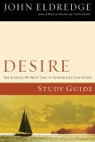 Desire The Journey We Must Take to Find the Life God Offers 2007 9781418528577 Front Cover