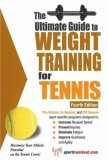 Ultimate Guide to Weight Training for Tennis 4th 2007 9781932549577 Front Cover