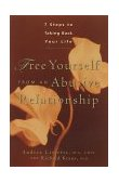Free Yourself from an Abusive Relationship A Guide to Taking Back Your Life 1st 2000 9780897932578 Front Cover
