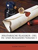 Militarische Klassiker Des in- und Auslandes Volume 1 2010 9781172544578 Front Cover