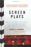 Screen Plays How 25 Screenplays Made It to a Theater near You--For Better or Worse 1st 2009 9780061431579 Front Cover