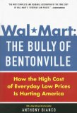 Wal-Mart: the Bully of Bentonville How the High Cost of Everyday Low Prices Is Hurting America 2007 9780385513579 Front Cover