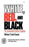 White, Red, and Black The Seventeenth-Century Virginian 1977 9780393008579 Front Cover