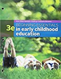 Bundle: Beginning Essentials in Early Childhood Education, Loose-Leaf Version, 3rd + MindTap Education, 1 Term (6 Months) Printed Access Card 3rd 2015 9781305619579 Front Cover