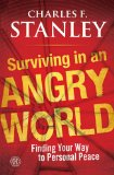 Surviving in an Angry World Finding Your Way to Personal Peace 2011 9781439190579 Front Cover