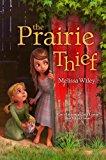 Prairie Thief 2013 9781442440579 Front Cover