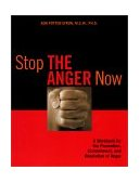 Stop the Anger Now A Workbook for the Prevention, Containment, and Resolution of Anger 2001 9781572242579 Front Cover
