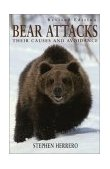 Bear Attacks Their Causes and Avoidance 1st 2002 Revised 9781585745579 Front Cover