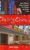 Chasing China How I Went to China in Search of a Fortune and Found a Life 2009 9781602396579 Front Cover