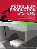 Petroleum Production Systems 2nd 2012 Revised 9780137031580 Front Cover