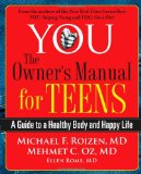 You: The Owner's Manual for Teens A Guide to a Healthy Body and Happy Life 1st 2011 9780743292580 Front Cover