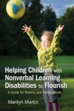 Helping Children with Nonverbal Learning Disabilities to Flourish A Guide for Parents and Professionals 1st 2007 9781843108580 Front Cover