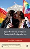Social Movements and Sexual Citizenship in Southern Europe 2012 9780230289581 Front Cover