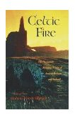 Celtic Fire The Passionate Religious Vision of Ancient Britain and Ireland 1991 9780385419581 Front Cover