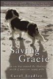Saving Gracie How One Dog Escaped the Shadowy World of American Puppy Mills 2010 9780470447581 Front Cover