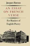 Essay on French Verse For Readers of English Poetry 1991 9780811211581 Front Cover