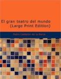 gran teatro del Mundo Auto sacramental Aleg�rico 2007 9781434653581 Front Cover