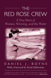Red Rose Crew A True Story of Women, Winning, and the Water 2005 9781592287581 Front Cover