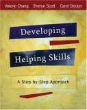 Developing Helping Skills A Step-by-Step Approach 1st 2008 9780495092582 Front Cover