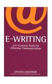 E-Writing 21st-Century Tools for Effective Communication 1st 2001 9780743412582 Front Cover