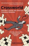 Crossworld One Man's Journey into America's Crossword Obsession 2006 9780767917582 Front Cover