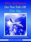 Why Airplanes Do Not Fall off the Sky 2004 9781418449582 Front Cover