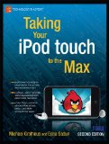 Taking Your iPod Touch to the Max 2nd 2010 9781430232582 Front Cover