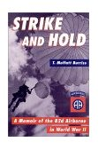 Strike and Hold A Memoir of the 82nd Airborne in World War II 2000 9781574882582 Front Cover