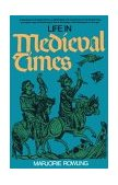 Life in Medieval Times 1st 1973 9780399502583 Front Cover
