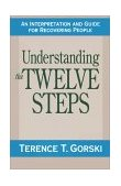 Understanding the Twelve Steps An Interpretation and Guide for Recovering 1991 9780671765583 Front Cover