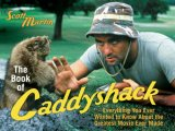 Book of Caddyshack Everything You Ever Wanted to Know about the Greatest Movie Ever Made 2007 9781589793583 Front Cover