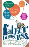 Father Knows Less One Dad's Quest to Answer His Son's Most Baffling Questions 1st 2008 9780399534584 Front Cover