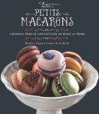 Petits Macarons Colorful French Confections to Make at Home 2011 9780762442584 Front Cover