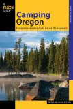 Camping Oregon A Comprehensive Guide to Public Tent and RV Campgrounds 3rd 2013 9780762781584 Front Cover