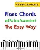 Piano Chords and Pop Song Accompaniment - the Easy Way The Fun and Fast Way to Play Your Favourite Songs 2009 9781449924584 Front Cover
