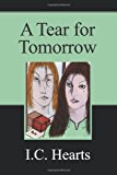 Tear for Tomorrow 2012 9781470036584 Front Cover