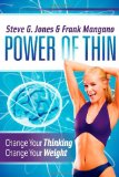 Power of Thin Change Your Thinking Change Your Weight 2012 9781614481584 Front Cover