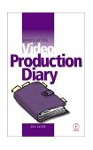 Basics of the Video Production Diary 1st 2001 9780240516585 Front Cover