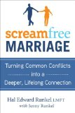 Screamfree Marriage: Calming Down, Growing Up, and Getting Closer 2011 9780307712585 Front Cover