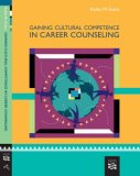 Gaining Cultural Competence in Career Counseling 2007 9780618573585 Front Cover