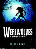 Werewolves A Hunter's Guide 2015 9781472808585 Front Cover
