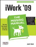 IWork '09: the Missing Manual The Missing Manual 1st 2009 9780596157586 Front Cover