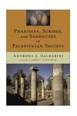 Pharisees, Scribes and Sadducees in Palestinian Society 2001 9780802843586 Front Cover
