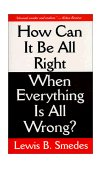 How Can It Be All Right When Everything Is All Wrong? 2000 9780877883586 Front Cover