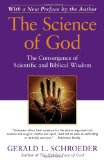 Science of God The Convergence of Scientific and Biblical Wisdom 2009 9781439129586 Front Cover
